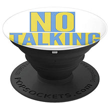 Load image into Gallery viewer, Amazon.com: No Talking for some peace & quiet, don't be bothered - PopSockets Grip and Stand for Phones and Tablets: Cell Phones & Accessories - NJExpat