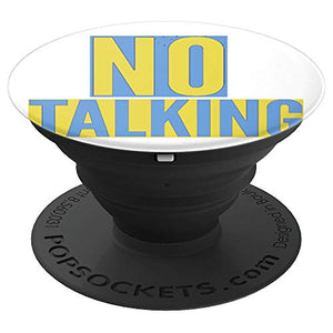 Amazon.com: No Talking for some peace & quiet, don't be bothered - PopSockets Grip and Stand for Phones and Tablets: Cell Phones & Accessories - NJExpat