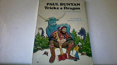 Paul Bunyan Tricks a Dragon. - NJExpat