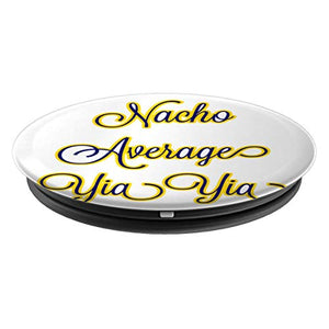 Amazon.com: Nacho Average Yia Yia Not Your Average Yaya - PopSockets Grip and Stand for Phones and Tablets: Cell Phones & Accessories - NJExpat