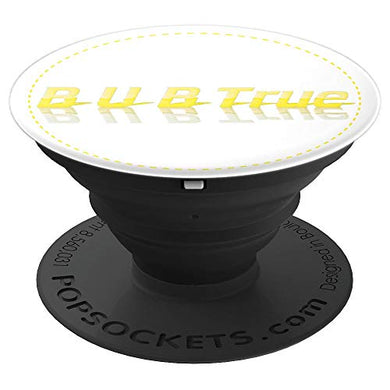 Amazon.com: Inspiration: Be You Be True B U B - PopSockets Grip and Stand for Phones and Tablets: Cell Phones & Accessories - NJExpat
