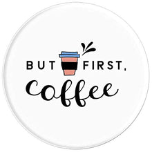 Load image into Gallery viewer, Amazon.com: But First Coffee! - PopSockets Grip and Stand for Phones and Tablets: Cell Phones & Accessories - NJExpat