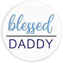 Load image into Gallery viewer, Amazon.com: Blessed Daddy - PopSockets Grip and Stand for Phones and Tablets: Cell Phones & Accessories - NJExpat