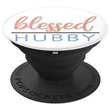 Load image into Gallery viewer, Amazon.com: Blessed Hubby - PopSockets Grip and Stand for Phones and Tablets: Cell Phones & Accessories - NJExpat