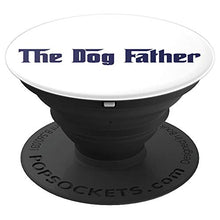 Load image into Gallery viewer, Amazon.com: The Dog Father - PopSockets Grip and Stand for Phones and Tablets: Cell Phones & Accessories - NJExpat