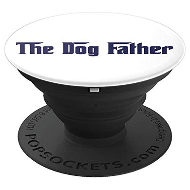 Amazon.com: The Dog Father - PopSockets Grip and Stand for Phones and Tablets: Cell Phones & Accessories - NJExpat