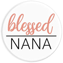 Load image into Gallery viewer, Amazon.com: Blessed Nana - PopSockets Grip and Stand for Phones and Tablets: Cell Phones & Accessories - NJExpat