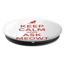 Load image into Gallery viewer, Amazon.com: Keep Calm And Ask MeOwt! - PopSockets Grip and Stand for Phones and Tablets: Cell Phones & Accessories - NJExpat