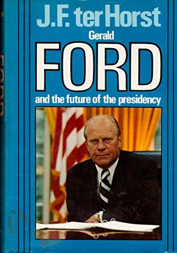 Gerald Ford and the Future of the Presidency - NJExpat