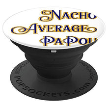 Load image into Gallery viewer, Amazon.com: Nacho Average PaPou - PopSockets Grip and Stand for Phones and Tablets: Cell Phones & Accessories - NJExpat