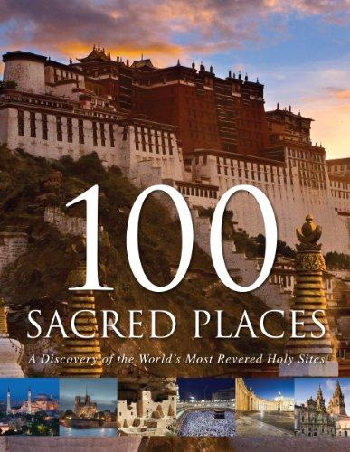 100 Sacred Places: A Discovery of the World's Most Revered Holy Sites - NJExpat