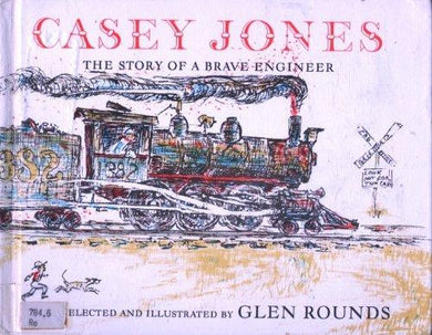 Casey Jones : the story of a brave engineer