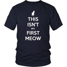 Load image into Gallery viewer, This Isn't My First Meow T-shirt Gift for Cat Owners