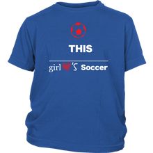 Load image into Gallery viewer, This Girl Loves Soccer T-shirt, Gift Tee