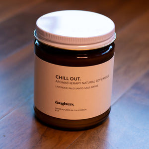 Chill Out. Aromatherapy Candle. Lavender, Palo Santo, Sage, Smoke. All natural soy wax, 40-50 hrs of burn time, 8 oz.