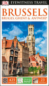 Brussels, Bruges, Ghent and Antwerp Eyewitness Guide - Reiseguide med mye bilder