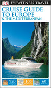 Cruise Guide to Europe and the Mediterranean Eyewitness Guide - Reiseguide med mye bilder