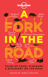Lonely Planet - reiseguider - A Fork In The Road - Reiselitteratur - 9781743218440