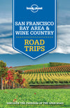 Lonely Planet - San Francisco Bay Area & Wine Country Road Trips - 9781743607053