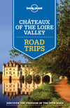 Lonely Planet - Chateaux of the Loire Valley Road Trips reiseguide - 9781743607091