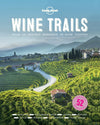 Lonely Planet - Wine Trails - 9781743607503
