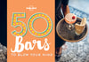 Lonely Planet - 50 Bars to Blow Your Mind gavebok - 9781760340582