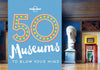 Lonely Planet - 50 Museums to Blow Your Mind gavebok - 9781760340605