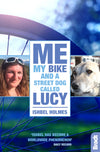 Bradt Guides - Me, My Bike and a Street Dog Called Lucy - 9781784776077