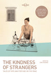 Lonely Planet - The Kindness of Strangers - 9781786571908