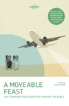 Lonely Planet - reiseguider - A Moveable Feast - Reiselitteratur - 9781786572097