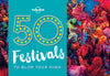 Lonely Planet - 50 Festivals To Blow Your Mind gavebok - 9781786574046