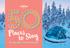 Lonely Planet - 50 Places To Stay To Blow Your Mind gavebok - 9781786574053