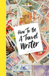 Lonely Planet - How to be a Travel Writer gavebok - 9781786578662