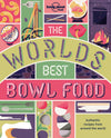 Lonely Planet - The World's Best Bowl Food - 9781787012653