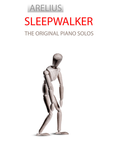 The Sleepwalker Sheet Music Collection - 6 Inspired Piano Solos by Arelius.