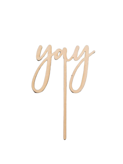"Wooden ""yay"" Cake Topper"