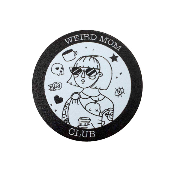 Weird Mom Club Black and White Pop Socket
