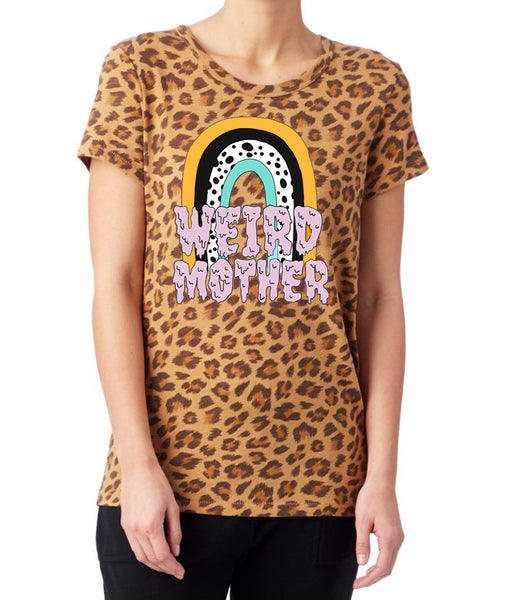 Leopard & Rainbow Weird Mother Shirt - women's cut