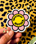 Weird Mother Daisy Sticker, large at 3 inches