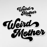 Weird Mother Varsity Patch, Small or Large