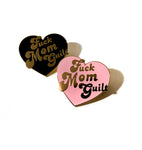 Fuck Mom Guilt Heart Hard Enamel Pin