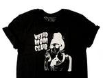 Weird Mom Club Design on Black t-shirt