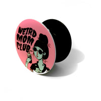 Weird Mom Club Pop Socket
