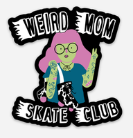 Weird Mother Skate Club Sticker, 3 inch die cut