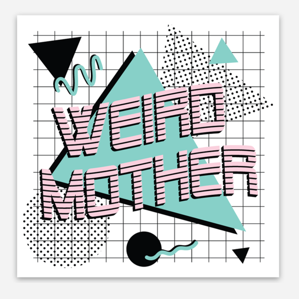 Weird Mother vinyl sticker, 3x3 inches
