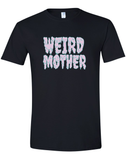 Weird Mother Drippy Font on Plain Black Unisex Shirt