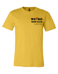 PRESALE Weird Mom Club: You Aren't Alone with Rose (unisex) Mustard