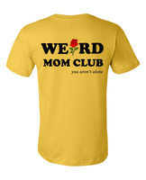 Weird Mom Club: You Aren't Alone with Rose (unisex) Mustard