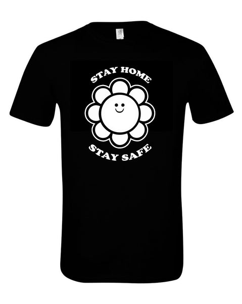 Stay Home - Stay Safe. Front only print on plain black (unisex).