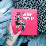 The Weird Mother Board Book 1st Edition (only 8 left!)